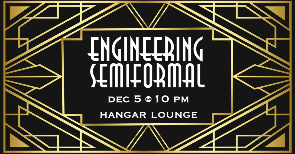 We held tabling and propped up a poster for Engineering Semiformal showcasing this design, and were able to use this to grab more attention for the event!